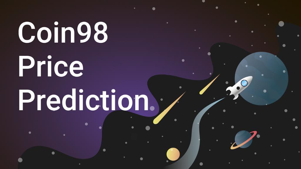 Coin98 Price Prediction